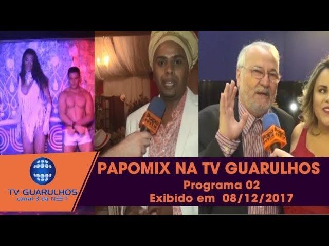 Photo of PAPOMIX NA TV GUARULHOS – Programa 02 – Exibido em  08/12/2017