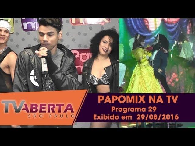 Photo of PAPOMIX NA TV – Programa 29 – Exibido em  29 de agosto  de 2016