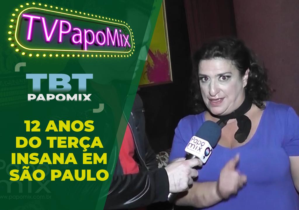 Photo of #TBTPapoMix – 12 anos de Terça Insana em São Paulo com Grace Gianouka