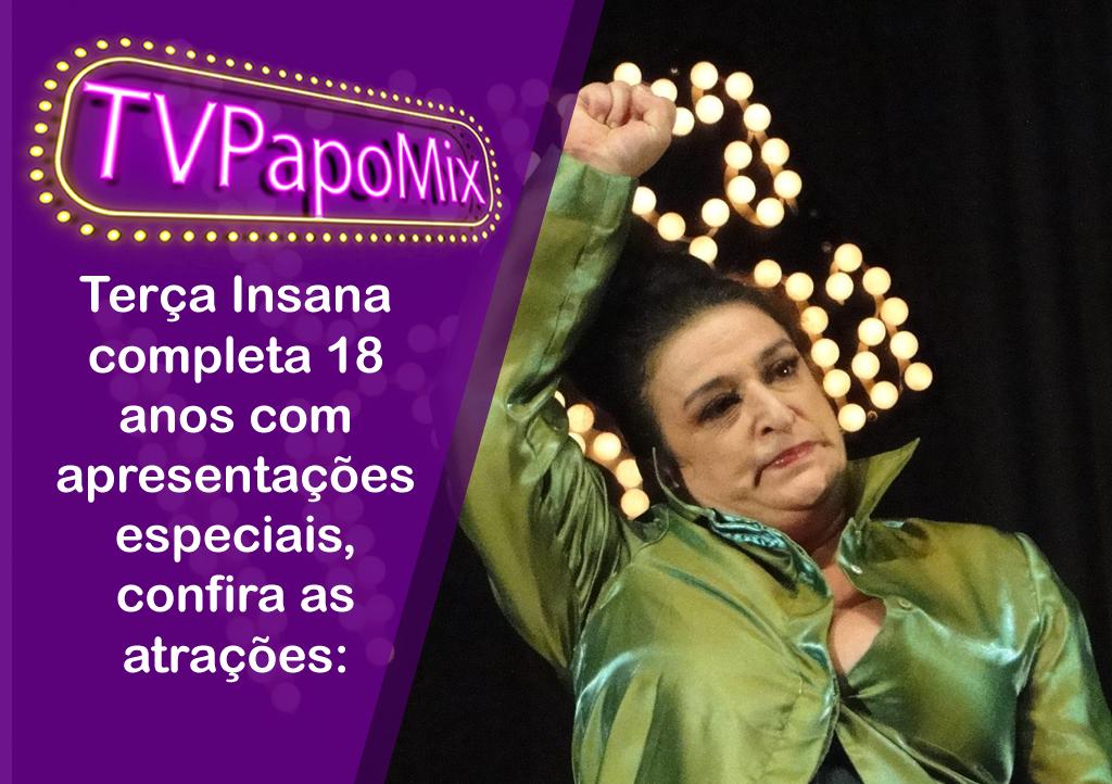 Photo of Terça Insana completa 18 anos com apresentações especiais, confira as atrações: