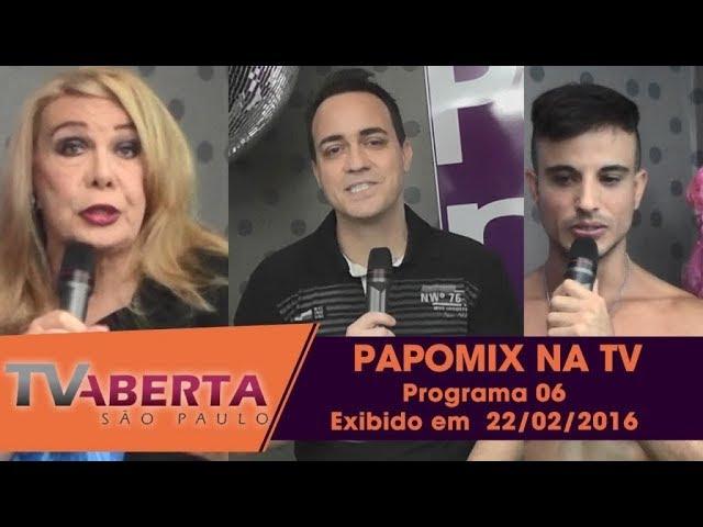 Photo of PAPOMIX NA TV – Programa 6 – Exibido em  15 de fevereiro de 2016