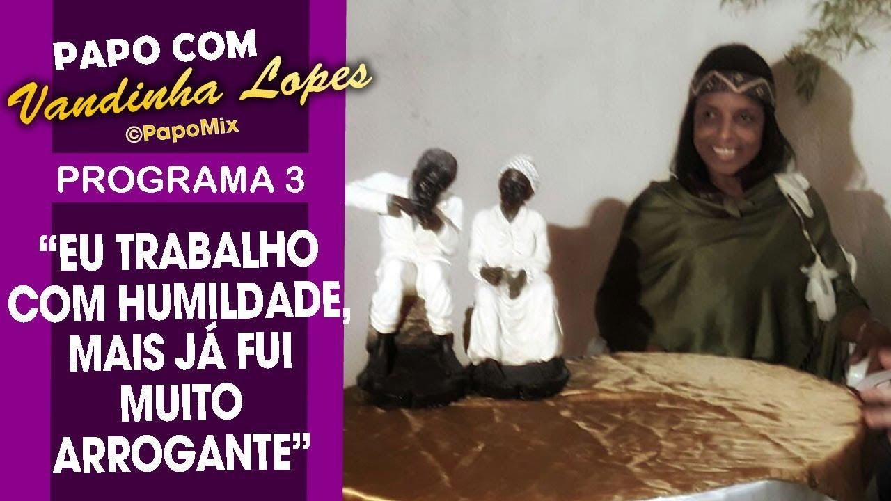 """Photo of Papo com Vandinha Lopes: """"Eu trabalho na Humildade, mais já fui muito arrogante"""""""