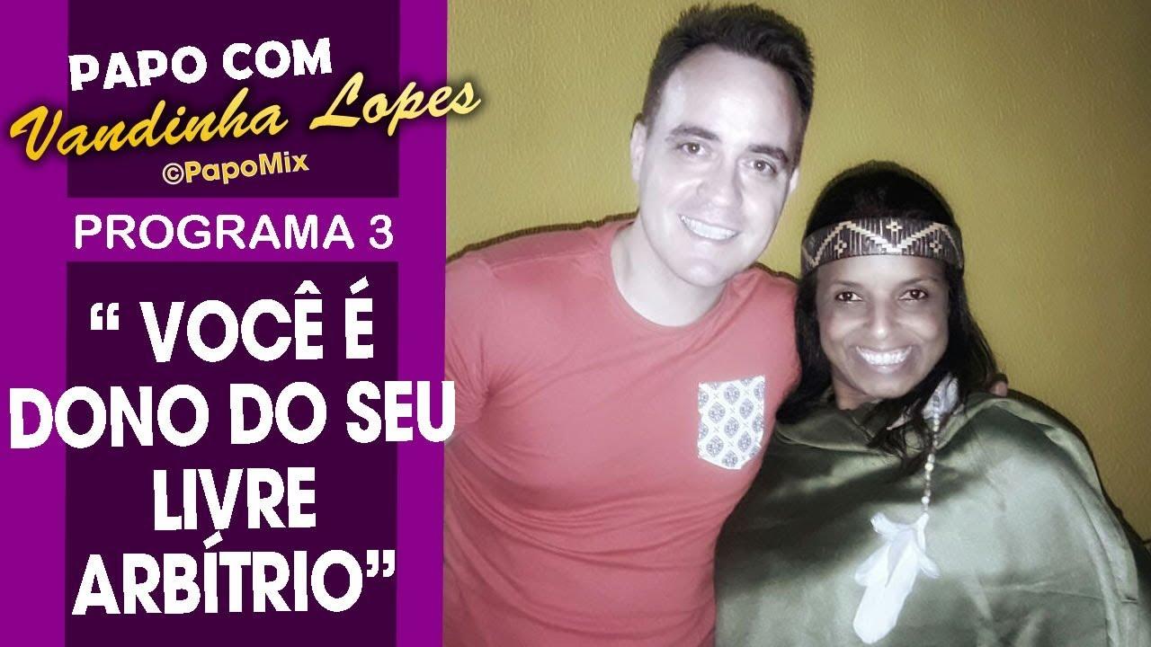 """Photo of Papo com Vandinha Lopes – """" Você é dono do seu livre arbítrio"""" revela vidente"""