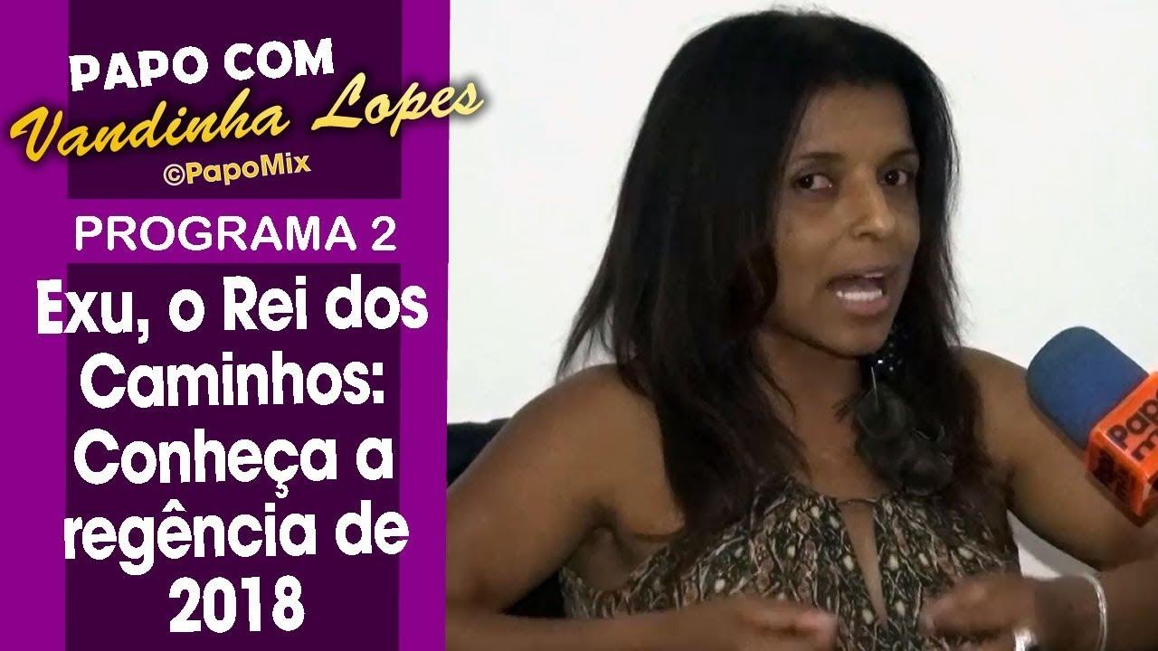 Photo of Papo Com Vandinha Lopes: Exu, o Rei dos Caminhos Conheça a regência de 2018