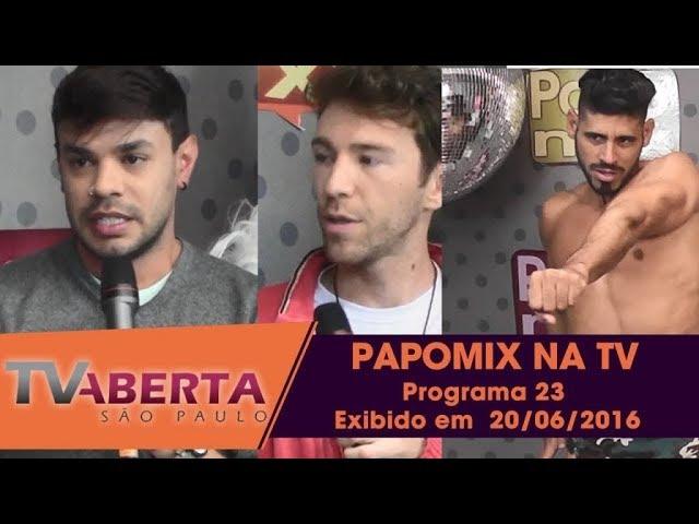 Photo of PAPOMIX NA TV – Programa 23 – Exibido em  20 de junho de 2016