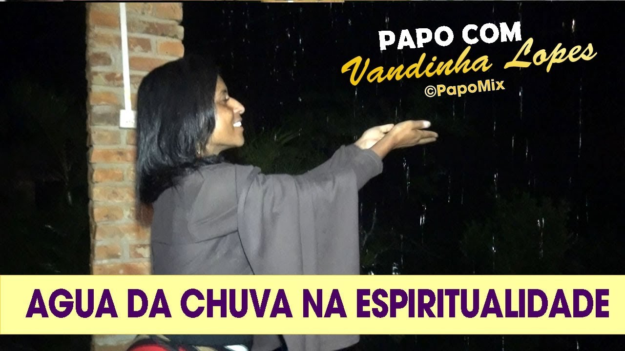 Photo of Vidente Vandinha Lopes ensina como utilizar as águas da chuvas para a espiritualidade